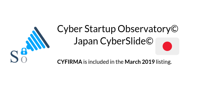 CYFIRMA is Recognized in the prestigious Cyber Startup Observatory©- Japan CyberSlide©, March 2019