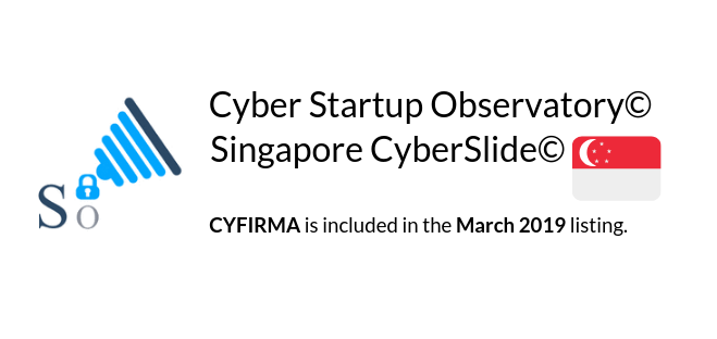 CYFIRMA is Recognized in the prestigious Cyber Startup Observatory©- Singapore CyberSlide©, March 2019
