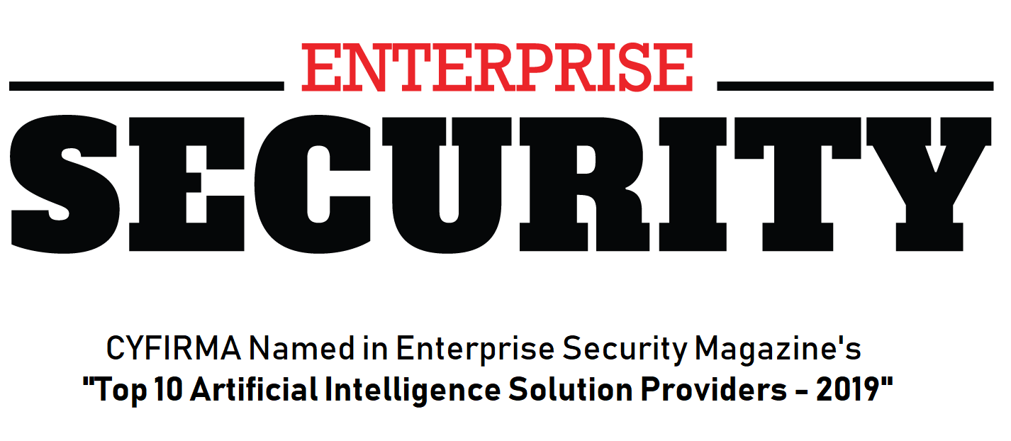 """'AI'ming Higher: CYFIRMA Named in Enterprise Security Magazine's """"Top 10 Artificial Intelligence Solution Providers – 2019"""